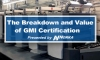 The Breakdown and Value of GMI Certification
